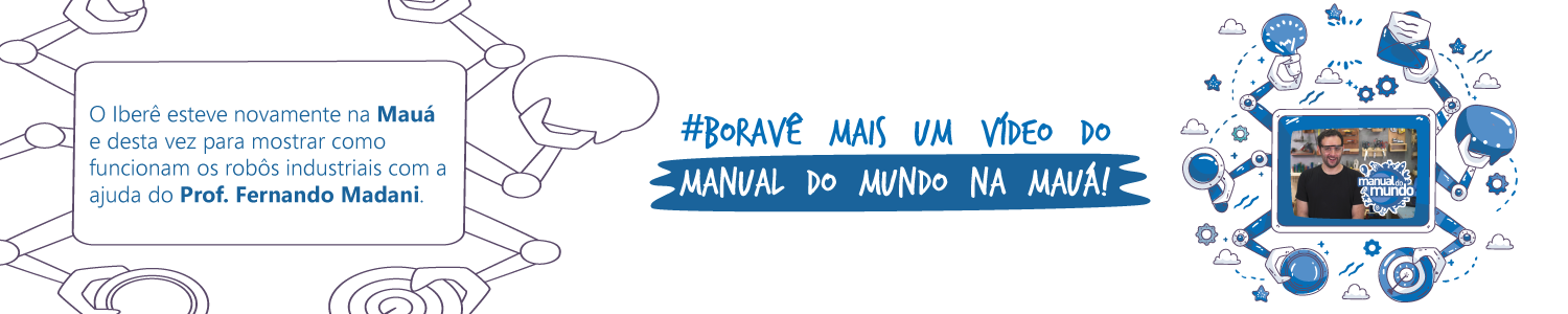 Link permanente para: Manual do Mundo na Mauá: Robôs Idustriais